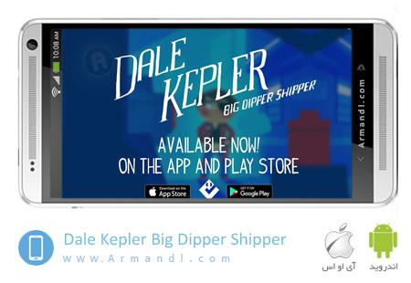 Dale Kepler Big Dipper Shipper