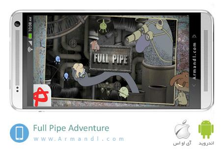 Full Pipe Adventure