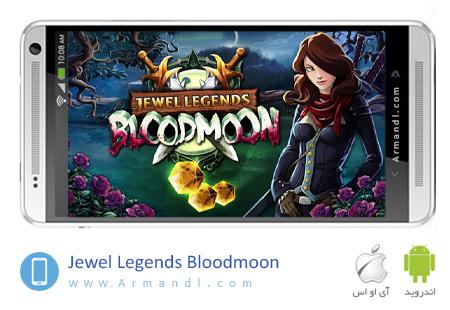 Jewel Legends Bloodmoon