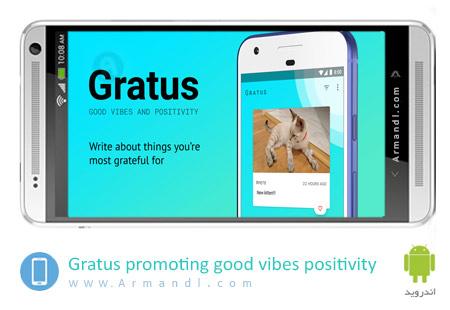 Gratus promoting good vibes & positivity