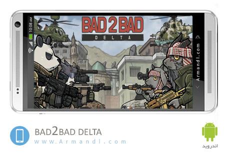 BAD 2 BAD DELTA