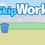 Skip Work